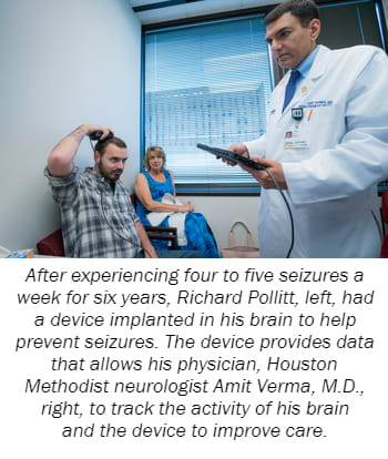 After experiencing four to five seizures a week for six years, Richard Pollitt, left, had a device implanted in his brain to help prevent seizures. The device provides data that allows his physician, Houston Methodist neurologist Amit Verma, M.D., right, to track the activity of his brain and the device to improve care.